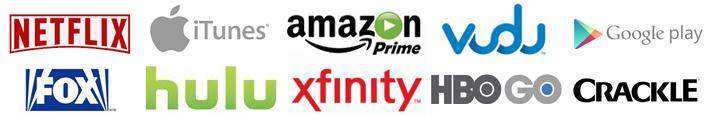 Netflix, Apple iTunes, Amazon Prime, Vudu, Crackle, Fox, Hulu, Xfinity, HBO Go, Crackle